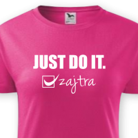 JUST DO IT. zajtra